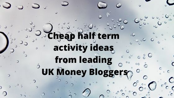 Cheap half term activity ideas from leading UK Money Bloggers