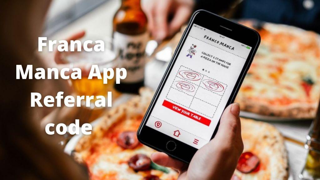 Franca Manca App Referral Code