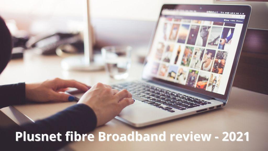 Plusnet Fibre Broadband Review 2021