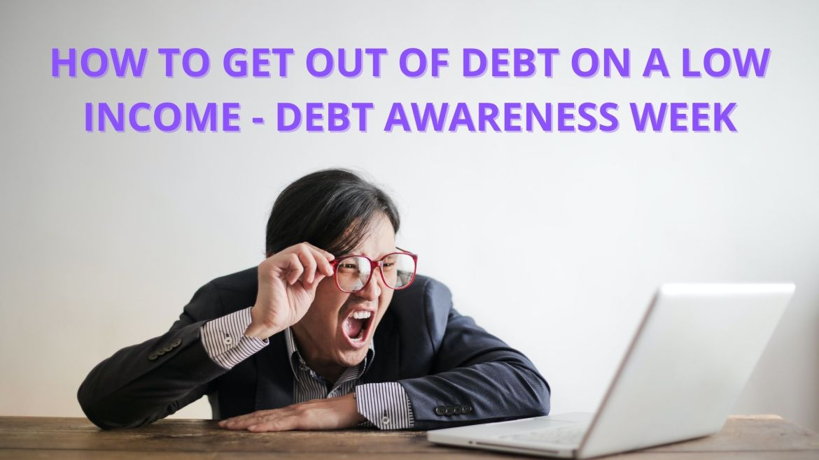 How to get out of debt on a low income - Debt Awareness Week