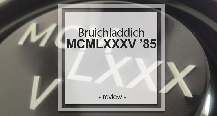 Bruichladdich MCMLXXXV '85