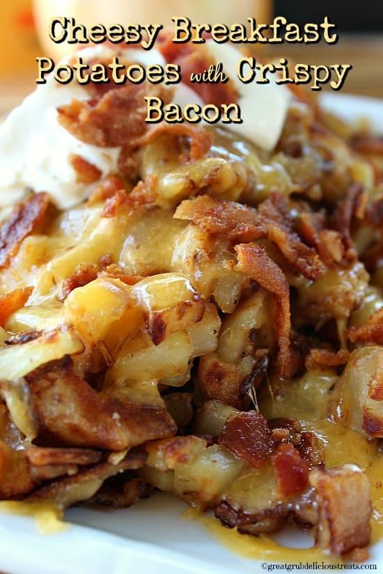 Cheesy Breakfast Potatoes with Crispy Bacon
