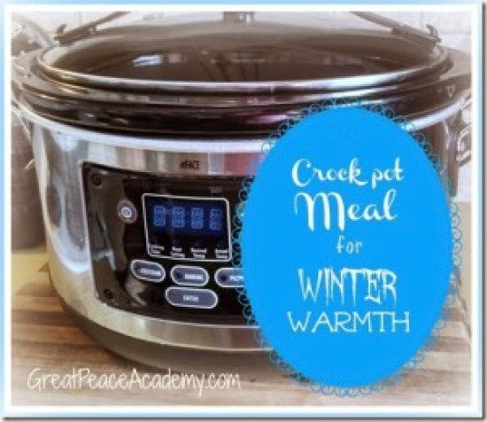 Crock Pot Meal for winter warmth from Renée at Great Peace Academy https://www.greatpeaceacademy.com