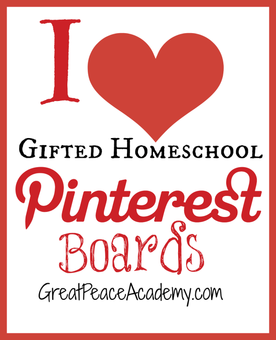Gifted Homeschool Pinerest Boards to follow by Renée at Great Peace Academy