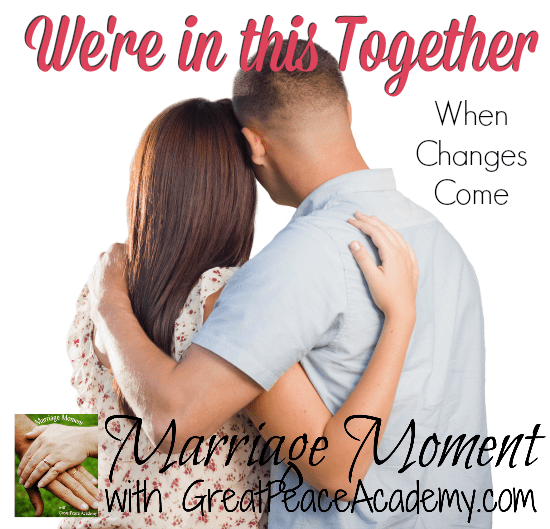 Marriage Moment When Changes Come by Renée at Great Peace Academy