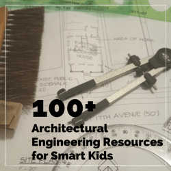 100+ Architectural Engineering Resources for Smart Kids
