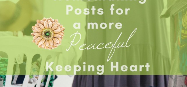 10 Homemaking Posts for a more Peaceful Keeping Heart