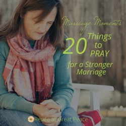 How to Grow a Stronger Marriage with 20 Things to Pray