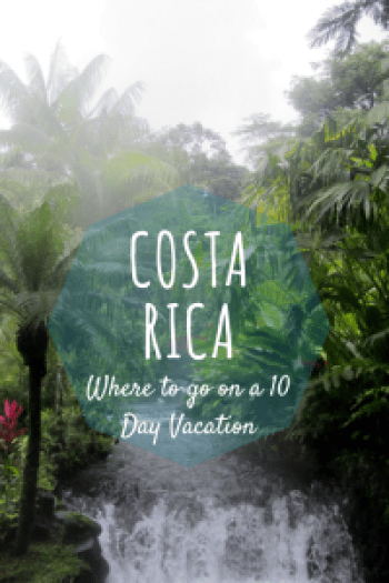 Costa Rica Itinerary, 7-10 Days, Pura Vida