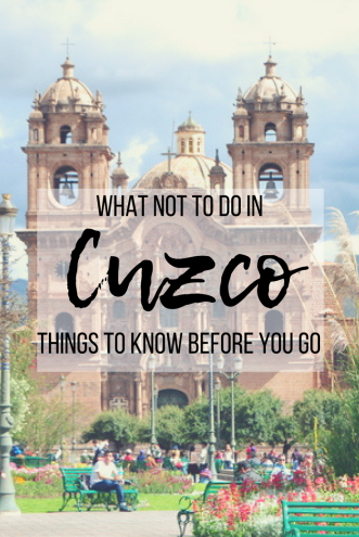 What not to do in Cuzco, Peru - Tips for a safe and scam free visit