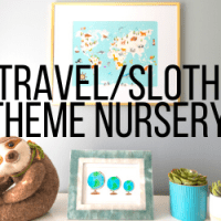 Travel + Sloth Nursery Theme Ideas