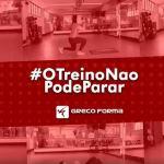 OTreinoNaoPodeParar - Greco Forma Academia com lives em casa nessa pandemia