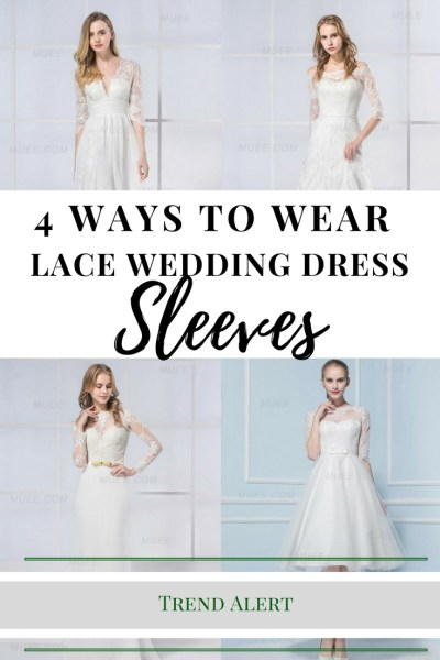 4 Ways to Wear Wedding Dresses with Sleeves. Trend Alert. Lace Wedding Dresses