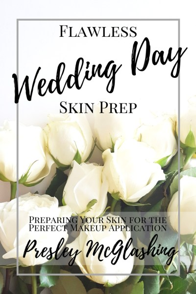 Flawless Wedding Day Skin Prep. Preparing your skin for perfect Makeup application