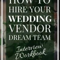 How to Hire your Wedding Vendor Dream Team | Wedding Vendor Interview Book
