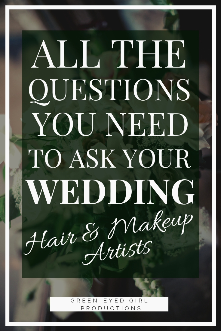 hair & makeup artists | all the questions to ask your wedding hair & makeup artists - green-eyed girl productions