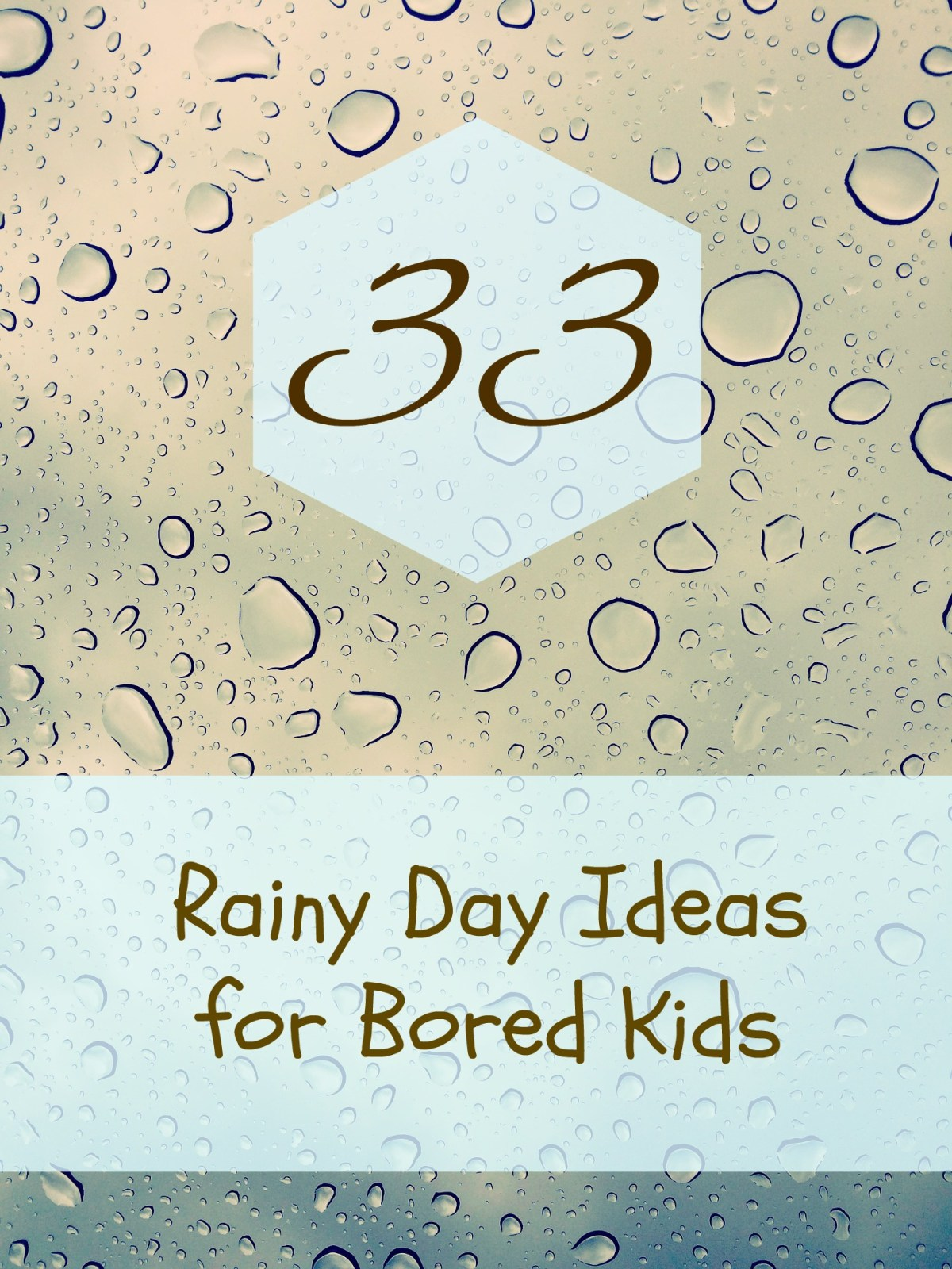 33 Rainy Day Ideas For Bored Kids