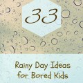 Rainy Day Ideas for Bored Kids