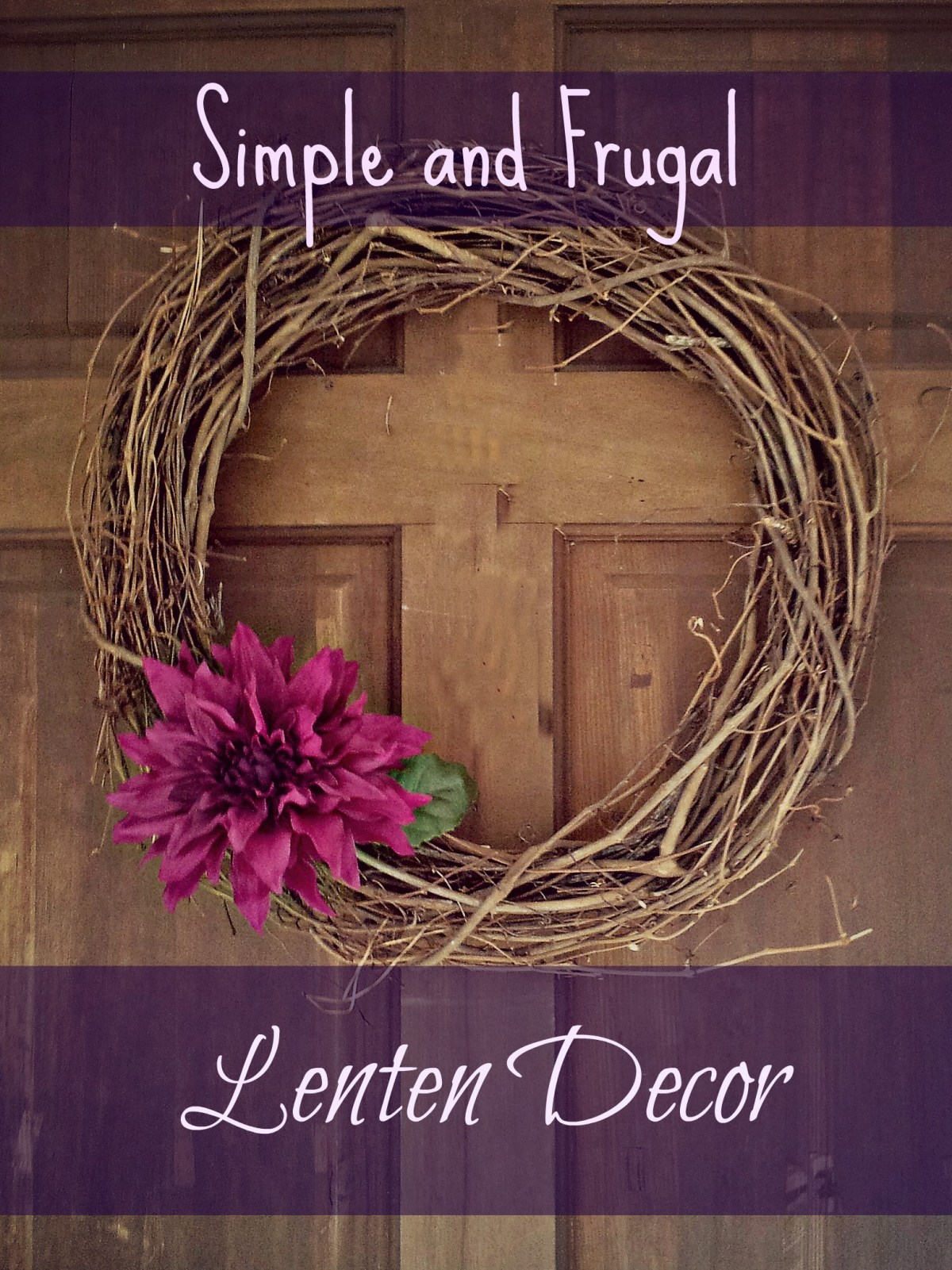 Super quick and easy Lenten decor