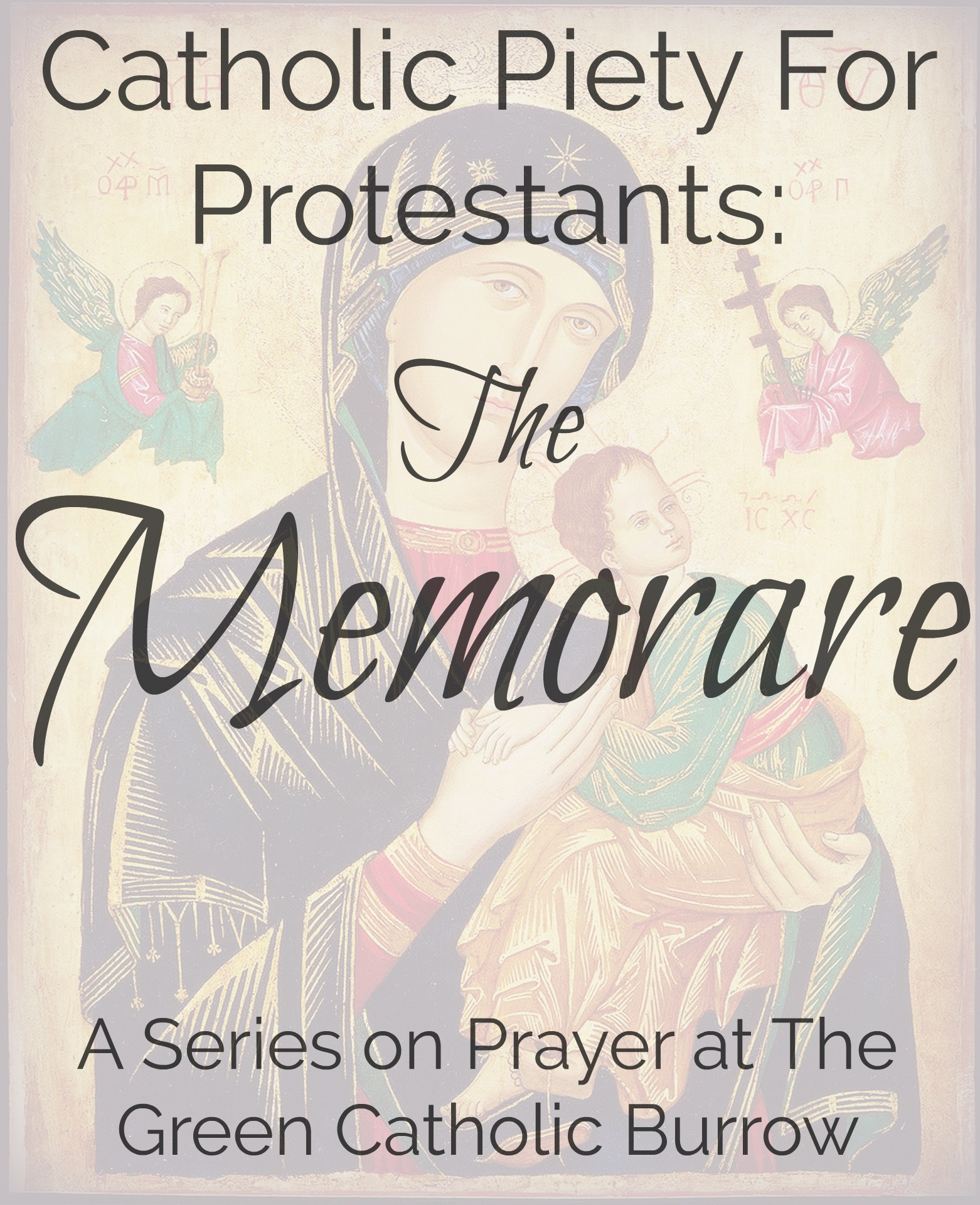 photograph relating to Memorare Prayer Printable called The Memorare - Catholic Piety for Protestants Eco-friendly