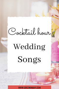 Cocktail hour wedding songs