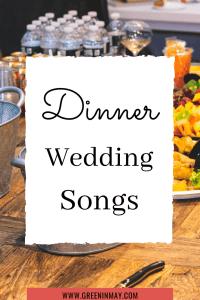Dinner wedding songs