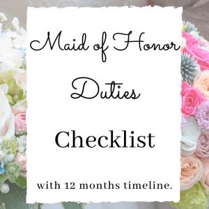 Maid of honor duties checklist timeline