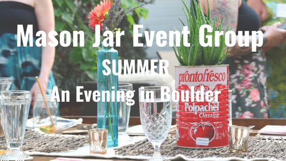 Mason Jar Event Group – SUMMER an Evening in Boulder
