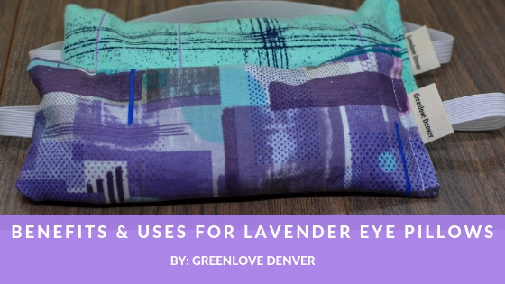 Benefits & Uses for Lavender Eye Pillows