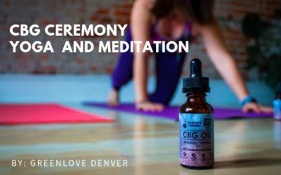 CBG Ceremony + Yoga and Meditation