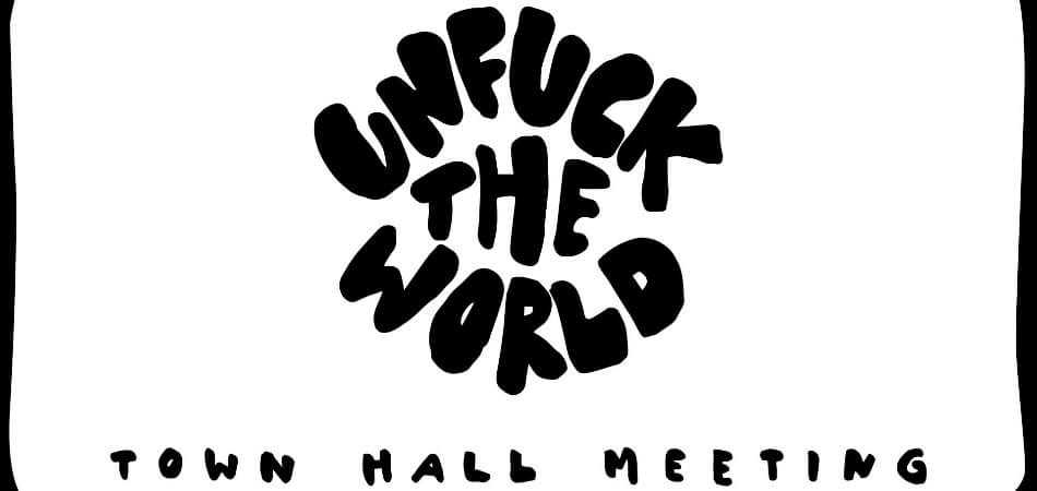 unfuck the world - town hall meeting berlin | GreenMe Events