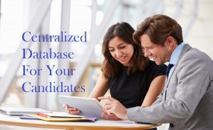 Centralized database for your candidate