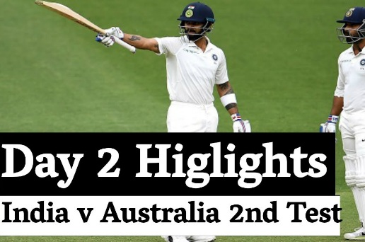 India vs Australia 2nd Test Day 2 Highlights 27 Dec 2018
