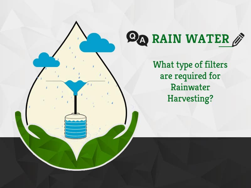 What type of filters are required for Rainwater Harvesting by GreenSutra