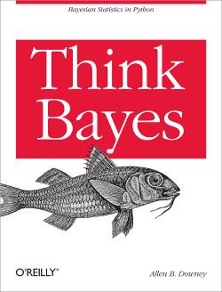 Think Bayes: Bayesian Statistics Made Simple