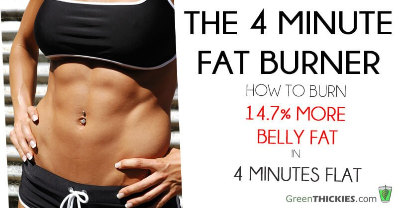 How to Burn 147 More Belly Fat in 4 Minutes Flat