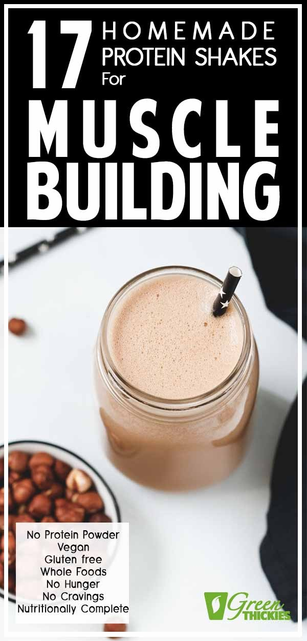 17 Homemade Protein Shakes For Muscle Building (No Powder)