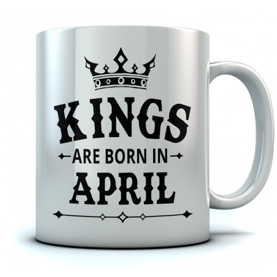 KINGS Are Born In April Mugs Greenturtle