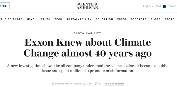 Exxon Knew about Climate Change almost 40 years ago A new investigation shows the oil company understood the science before it became a public issue and spent millions to promote misinformation By Shannon Hall for Scientific American on October 26, 2015