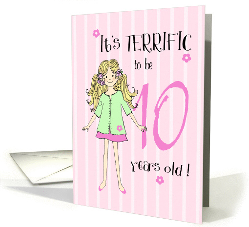 Terrific To Be 10 Year Old Girl Card 166472