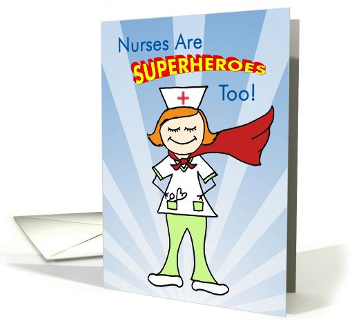 Nurses Are Superheroes Too Card 513473