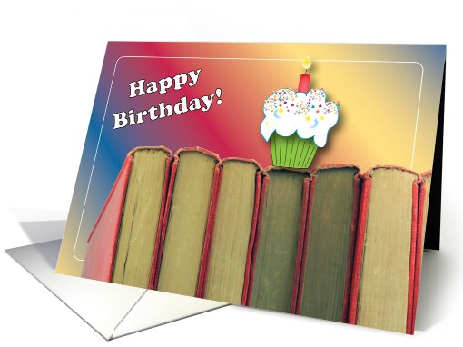 Birthdays To A Book Lover Books Cupcake Card 815478