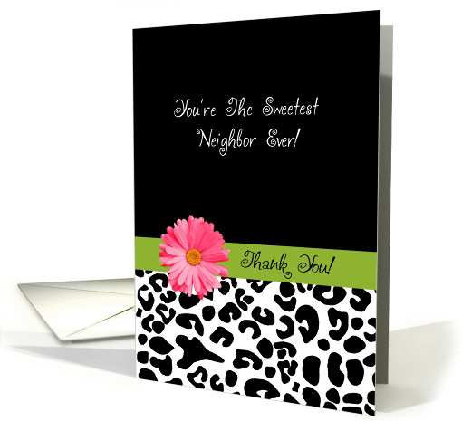 Thank You Neighbor Trendy Leopard Print With Pink Flower Card