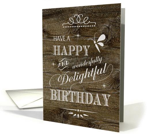 Rustic Barn Wood Happy Wonderfully Delightful Birthday Card