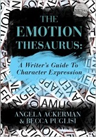 The Emotion Thesaurus- A Writer's Guide To Character Expression