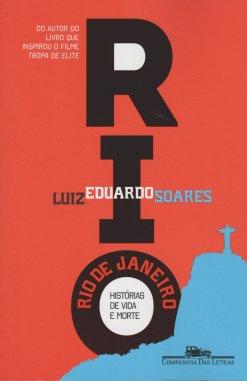 """Livro """"Rio: Histórias de vida e morte"""", de Luiz Eduardo Soares"""