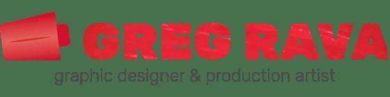 Greg Rava: Graphic Designer & Production Artist