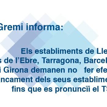 Els establiments de Lleida, Terres de l'Ebre, Tarragona, Barcelona i Girona demanen no fer efectiu el tancament dels seus establiments fins que es pronuncïi el TSJC