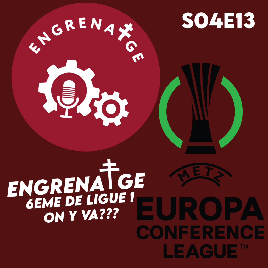 #EnGrenatge #29: 6ème de Ligue 1, on va en Europa Conference League???