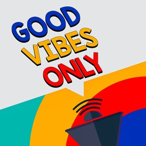 company sign good vibes only portray
